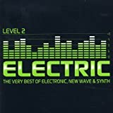 Electric Level 2 - The Very Best of Electric, New Wave & Synth