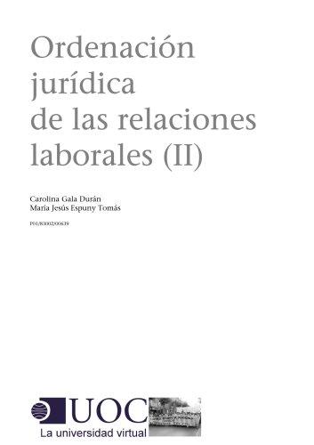 Ordenación jurídica de las relaciones laborales (II) por Mª Jesús Espuny Tomàs