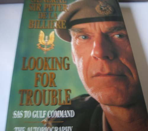 Looking for Trouble: SAS to Gulf Command - The Autobiography