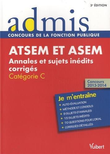 Concours ATSEM et ASEM - Annales et sujets inédits corrigés - Catégorie C - Admis - Je m'entraîne Concours 2013-2014