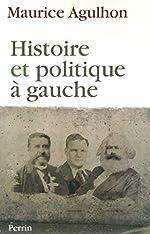 Histoire et politique à gauche de Maurice AGULHON