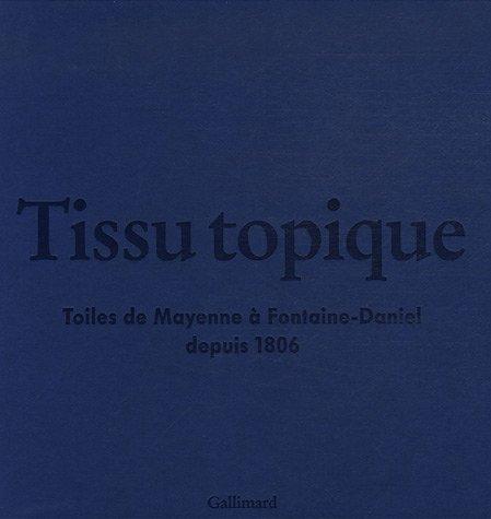 Tissu topique : Toiles de Mayenne à Fontaine-Daniel depuis 1806 (2CD audio)