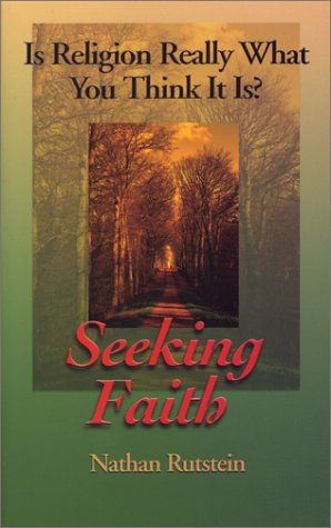 Seeking Faith: Is Religion Really What You Think It Is?