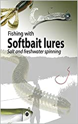 Fishing with softbait lures: Fresh and saltwater spinning (English Edition)