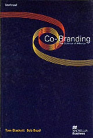 Co-Branding: The Science of Alliance (Macmillan Business) by Tom Blackett (24-Sep-1999) Hardcover