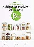 125 recettes pour cuisiner les produits du magasin bio