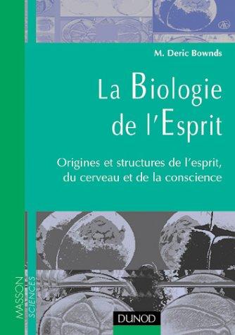Biologie de l'esprit par M-Deric Bownds