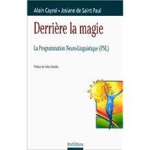 Derrière la magie : la programmation neuro-linguistique (PNL)