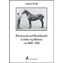 Pferdezucht und Pferdehandel in Schleswig-Holstein von 1830-1960: Holsteiner Hengste bis 1960