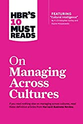 Put an end to miscommunication and inefficiency—and tap into the strengths of your diverse team.      If you read nothing else on managing across cultures, read these 10 articles. We've combed through hundreds of Harvard Business Review artic...