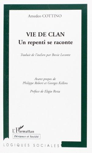 Vie de Clan un Repenti Se Raconte