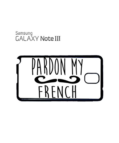 Pardon My French Moustache Cool Funny Hipster Swag Mobile Phone Case Back Cover Coque Housse Etui Noir Blanc pour Samsung Note 2 White Blanc