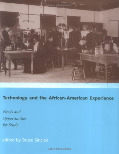 Technology and the Afrian-American Experience: Needs and Opportunities for Study (His001000)