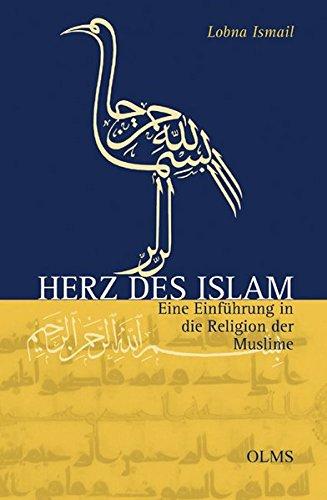 Herz des Islam: Eine Einführung in die Religion der Muslime (Olms Presse)