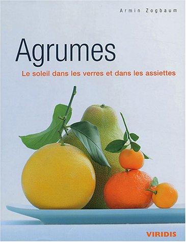 Agrumes : Le soleil dans les verres et dans les assiettes