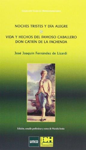 Noches tristes y día alegre. Vida y hechos del famoso caballero don Catrín de la fachenda (CLÁSICOS HISPANOAMERICANOS)