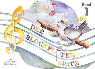 DER BLOCKFLOETENSPATZ 1 - arrangiert für Sopranblockflöte [Noten / Sheetmusic] Komponist: SCHUH KARIN + BEHRENS INGRID