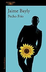 Pecho Frío par Jaime Bayly