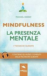 Mindfulness. La presenza mentale: 7 Tecniche guidate