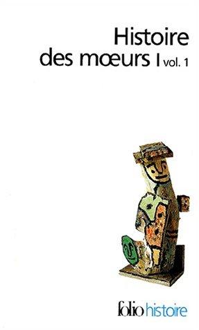 Histoire des mœurs (Tome 1 Volume 1)-Les coordonnées de l'homme et la culture matérielle, I)