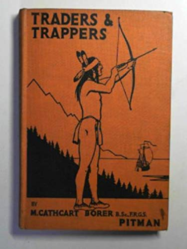 Traders and trappers. the story of Canada