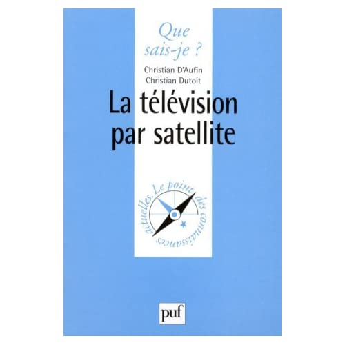La Télévision par satellite by Christian D'Aufin (1999-05-01)
