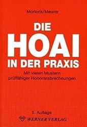 Die HOAI in der Praxis: Mit vielen Mustern prüffähigen Honorarabrechnungen