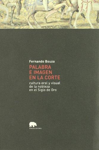 Palabra E Imagen En La Corte Abad (LECTURAS DE HISTORIA) por Fernando Bouza