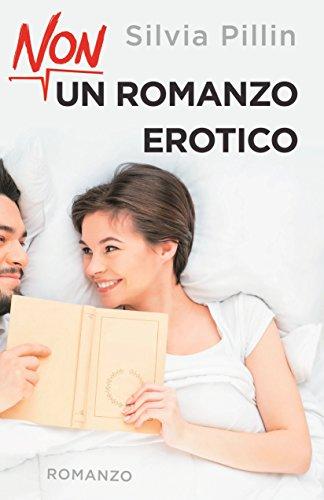 Non un romanzo erotico di [Pillin, Silvia]
