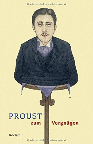 Proust zum Vergnügen (Reclams Universal-Bibliothek)