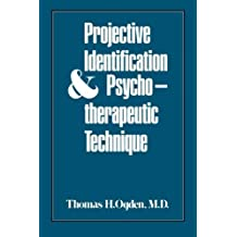 Projective Identification and Psychotherapeutic Technique by Ogden, Thomas H. (1977) Taschenbuch