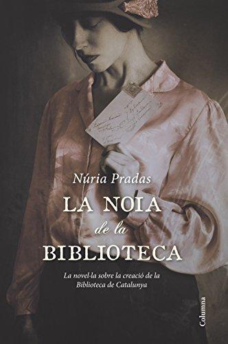 La noia de la biblioteca (Clàssica) (Catalan Edition) por Núria Pradas Andreu