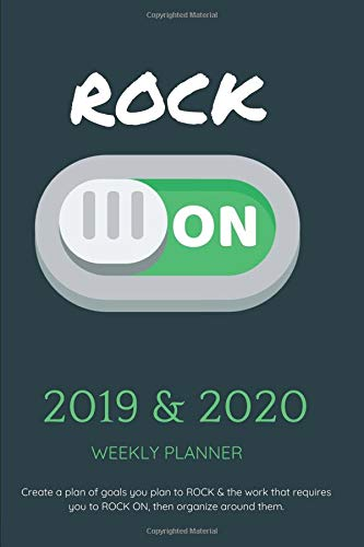 2019 & 2020 WEEKLY PLANNER Create a plan of goals you plan to ROCK & the work that requires you to ROCK ON, then organize around them.: Funny Agenda ... Year's Goals, Dreams, Scheduling & To-Do's por JUSTIN BOOKS