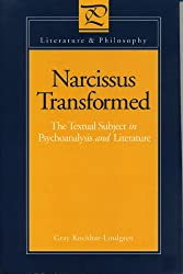 Narcissus Transformed: Textual Subject in Psychoanalysis and Literature (Literature & Philosophy)