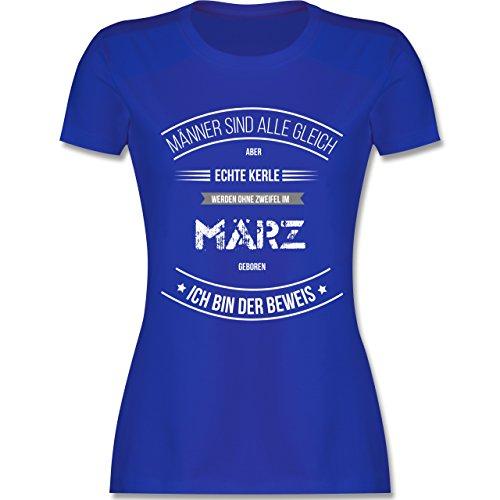 Shirtracer Geburtstag - Echte Kerle Werden IM März Geboren - Damen T-Shirt Rundhals Royalblau