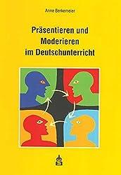 Präsentieren und Moderieren im Deutschunterricht