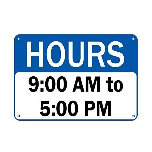 Tomlinsony Blechschild Metal Tin Sign Aluminum Hours 9:00 Am to 5:00 pm Business Sign Business Hours Sign 12