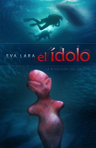 El ídolo: La búsqueda del origen por Eva Lara