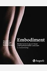 Embodiment: Die Wechselwirkung von Körper und Psyche verstehen und nutzen Gebundene Ausgabe
