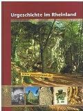 Urgeschichte im Rheinland: Jahrbuch 2005 des Rheinischen Vereins für Denkmalpflege und Landschaftsschutz -
