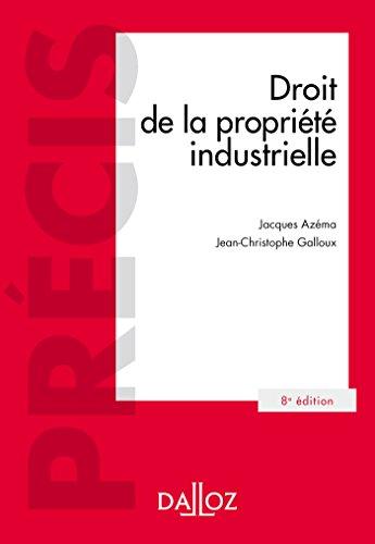 Droit de la propriété industrielle - 8e éd. par Jacques Azéma