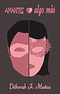 Amantes o algo más par  Déborah F. Muñoz