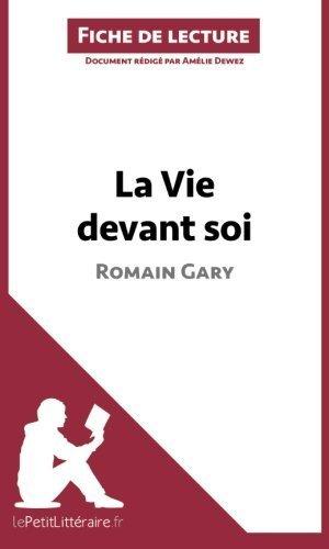 La Vie devant soi de Romain Gary (????mile Ajar) (Fiche de lecture): R????sum???? Complet Et Analyse D????taill????e De L'oeuvre (French Edition) by Am????lie Dewez (2014-04-22)