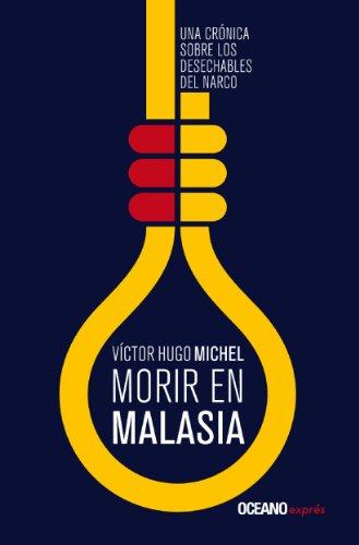 Descargar Libro Morir en Malasia (Crónica) de Victor Hugo Michel