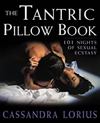 The Tantric Pillow Book: 101 Nights of Sexual Ecstasy