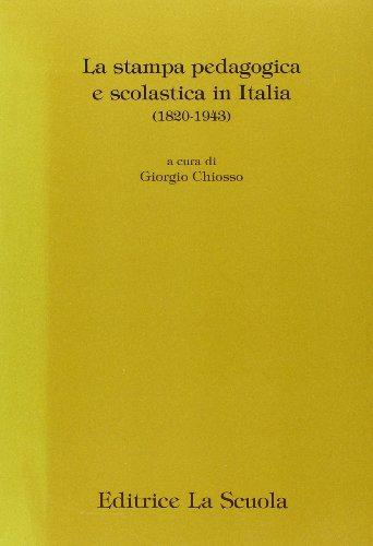 La stampa pedagogica e scolastica in Italia (1820-1943)