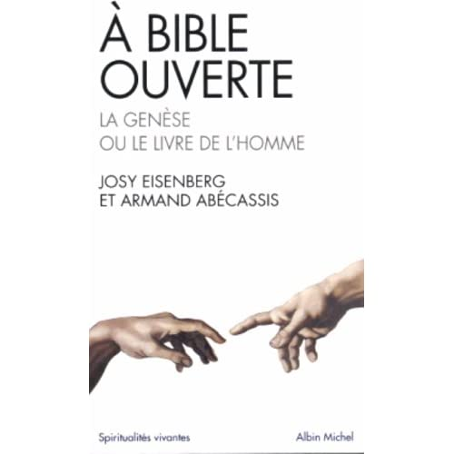 À Bible ouverte : la Genèse ou le livre de l'homme