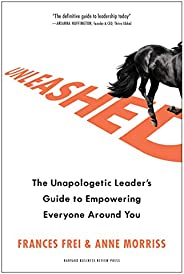 Unleashed: The Unapologetic Leader's Guide to Empowering Everyone Around