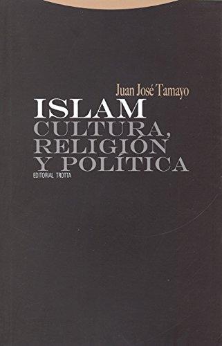 Islam. Cultura, Religión Y Política (Estructuras y procesos. Religión)