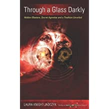 Through a Glass Darkly: Hidden Masters, Secret Agendas and a Tradition Unveiled (The Wave or Adventures with Cassiopaea Book 4) (English Edition)